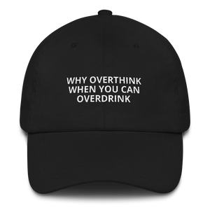 Why Overthink - Dad hat