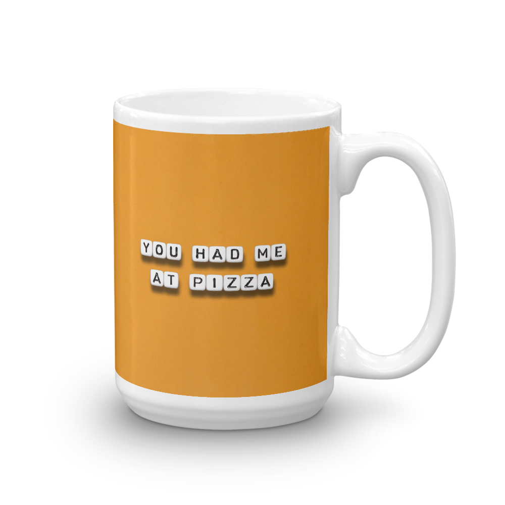 You Had Me At Pizza - Mug