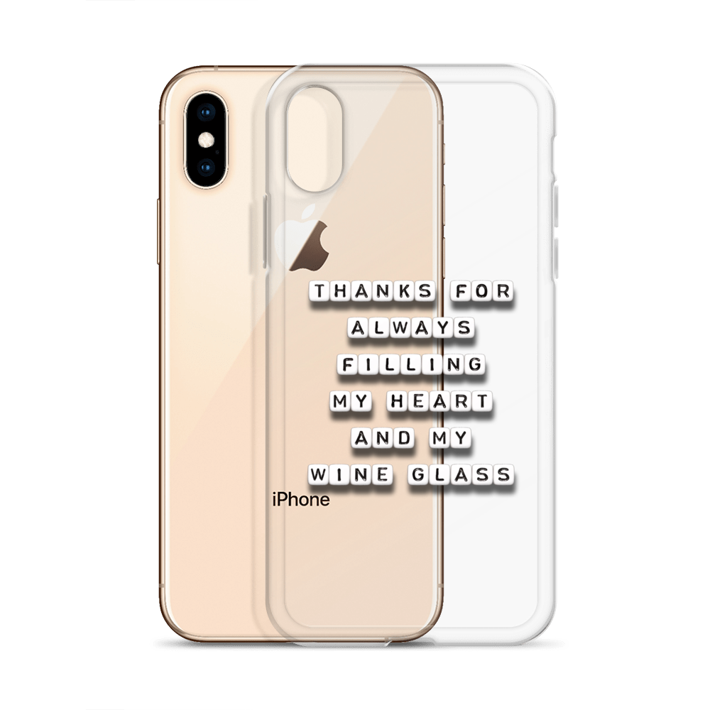 Thanks for Filling My Heart and Wine - iPhone Case