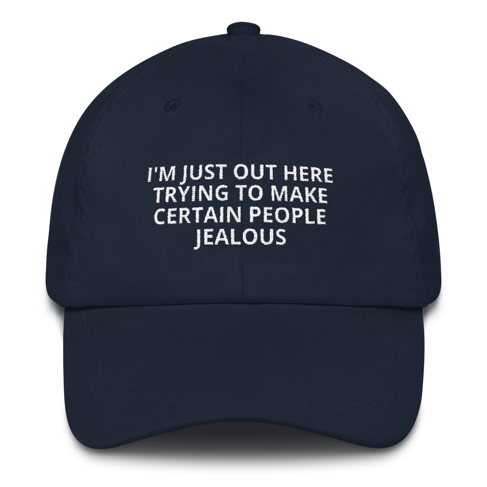 Making Certain People Jealous - Dad hat