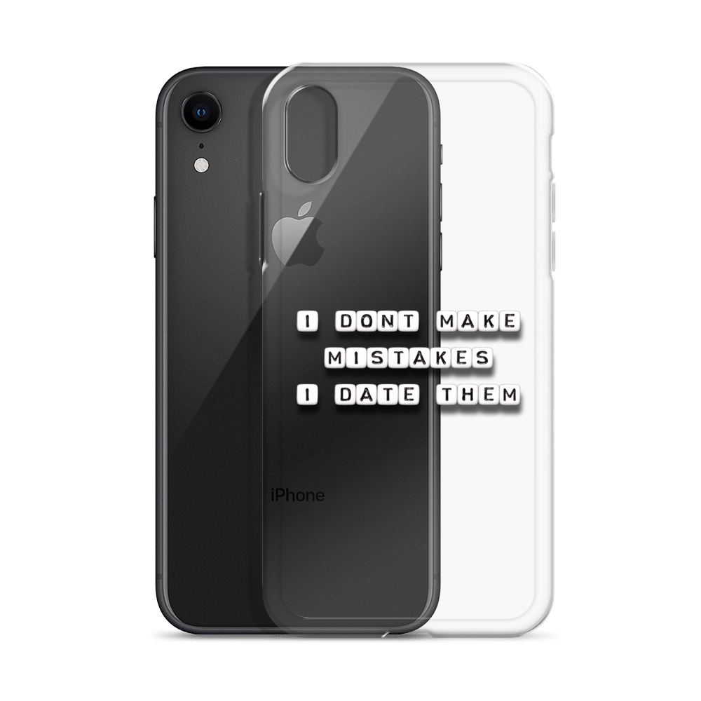 I Don't Make Mistakes - iPhone Case