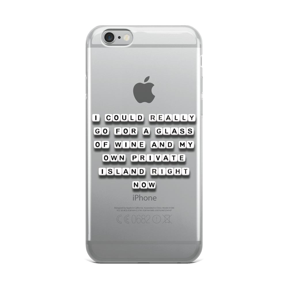 I Could Go For Wine and a Private Island - iPhone Case