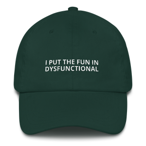 I Put The Fun - Dad hat