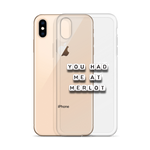 You Had Me at Merlot - iPhone Case