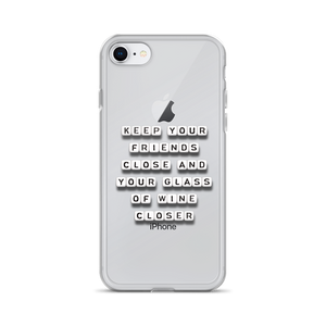 Keep Your Friends And Wine Close - iPhone Case