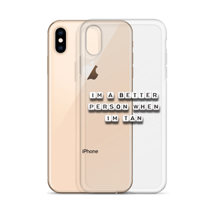 Better When I'm Tan - iPhone Case