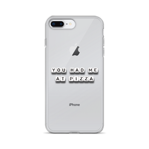 You Had Me At Pizza - iPhone Case