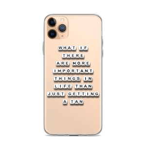 What If There Is More Than Getting Tan - iPhone Case