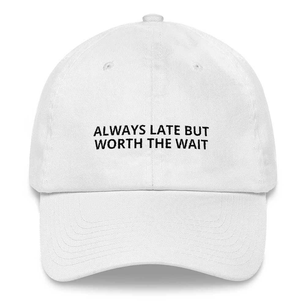 Always Late - Dad hat