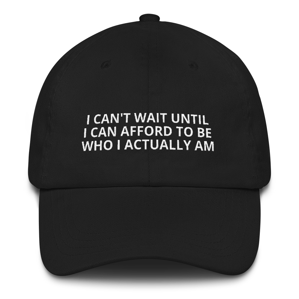 Afford To Be Who I Am - Dad hat