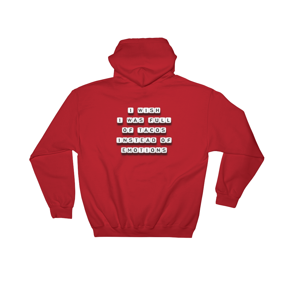 I Wish I Was Full of Tacos - Hoodie