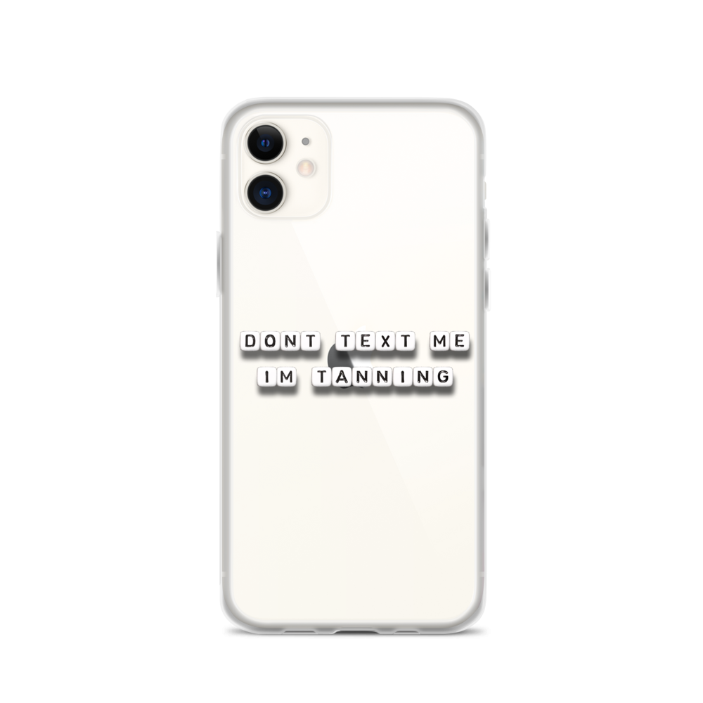 Don't Text Me I'm Tanning - iPhone Case