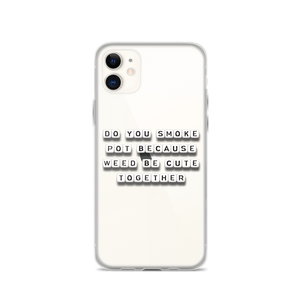 Weed Be Cute - iPhone Case