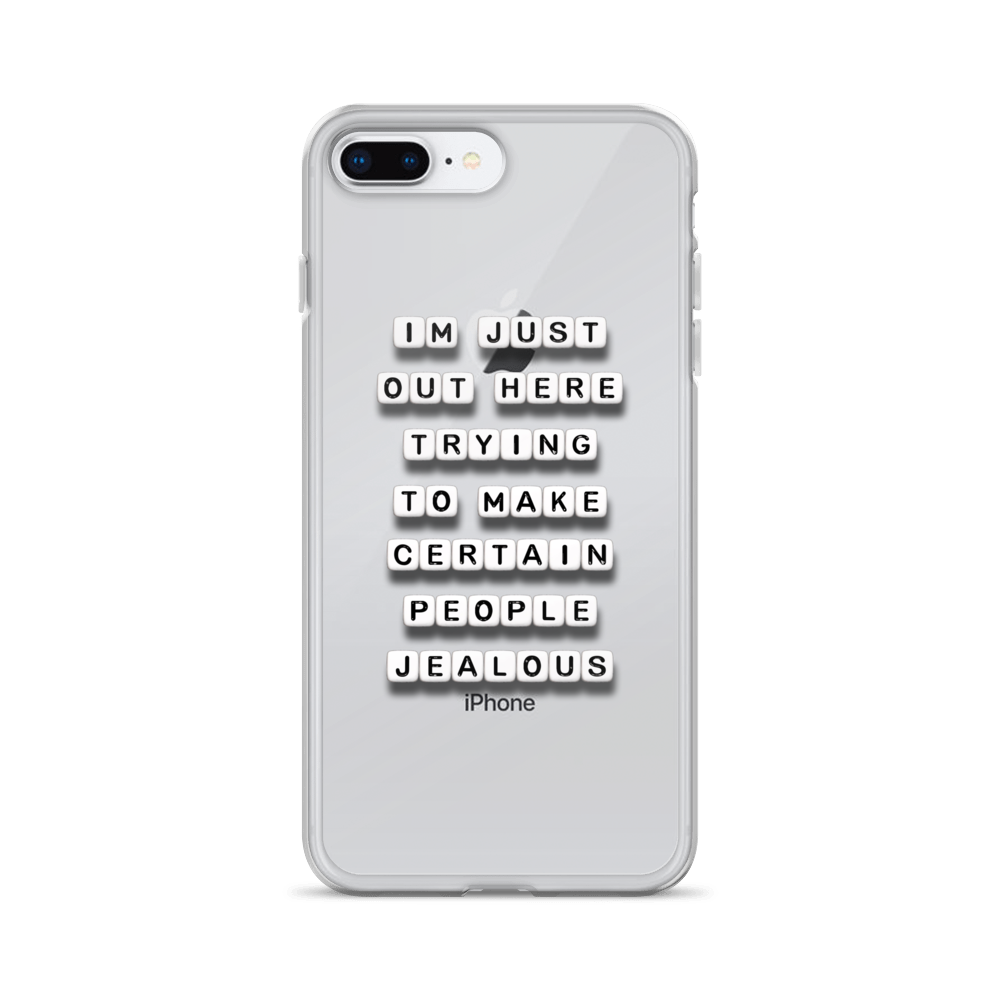 Making Certain People Jealous - iPhone Case