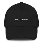 Hey You Up - Dad Hat