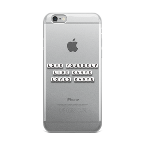 Love Yourself Like Kanye - iPhone Case