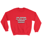 Not Naughty or Nice - Crewneck Sweatshirt