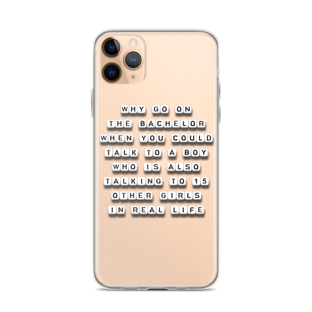 Why Go On The Bachelor - iPhone Case