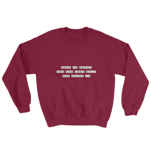 Home Is Where - Crewneck Sweatshirt