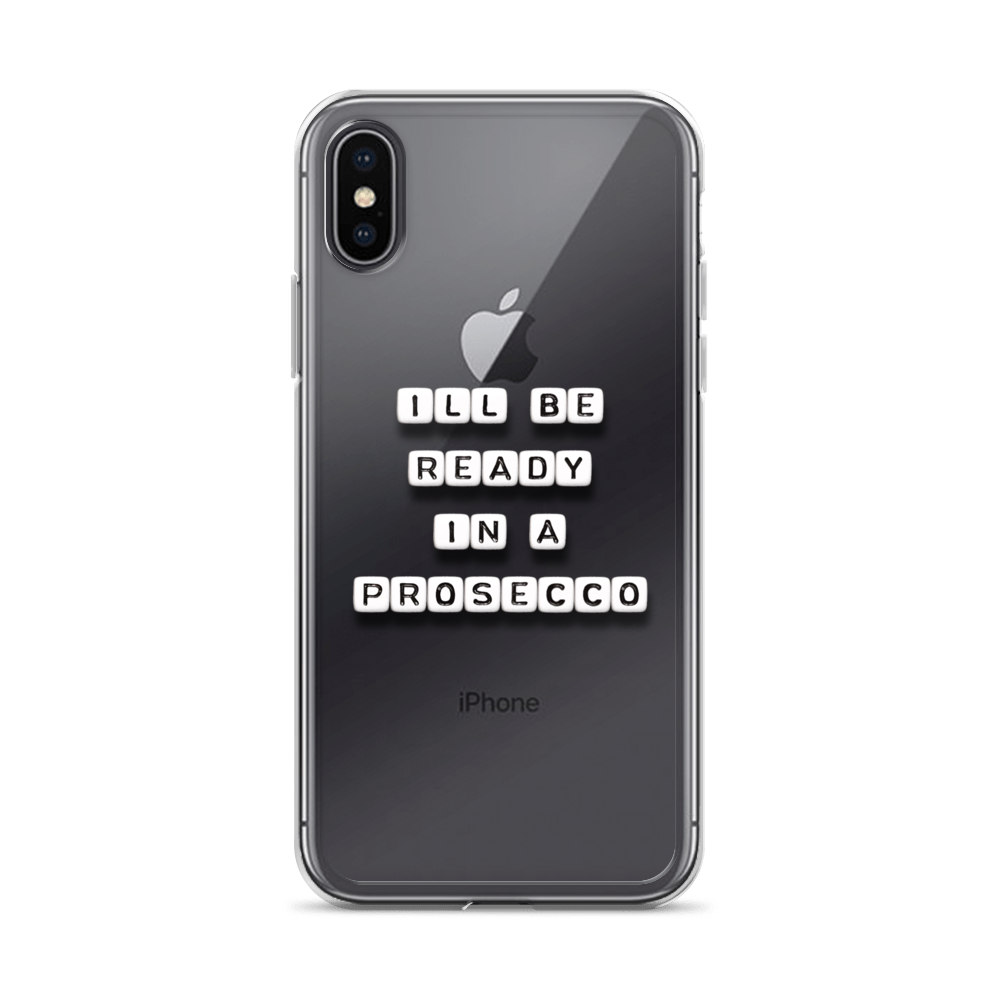 I'll Be Ready in a Prosecco - iPhone Case