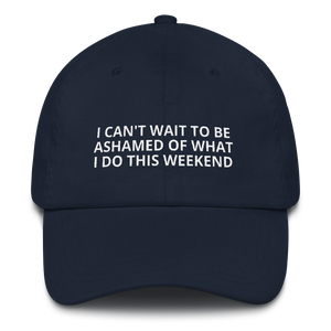 I Can't Wait To Be Ashamed - Dad hat