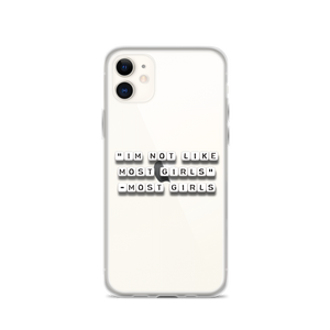 I'm Not Like Most Girls - iPhone Case