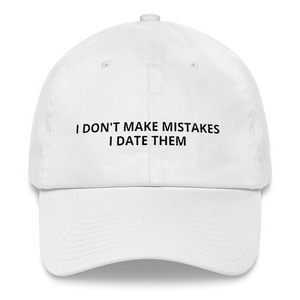 I Don't Make Mistakes - Dad hat