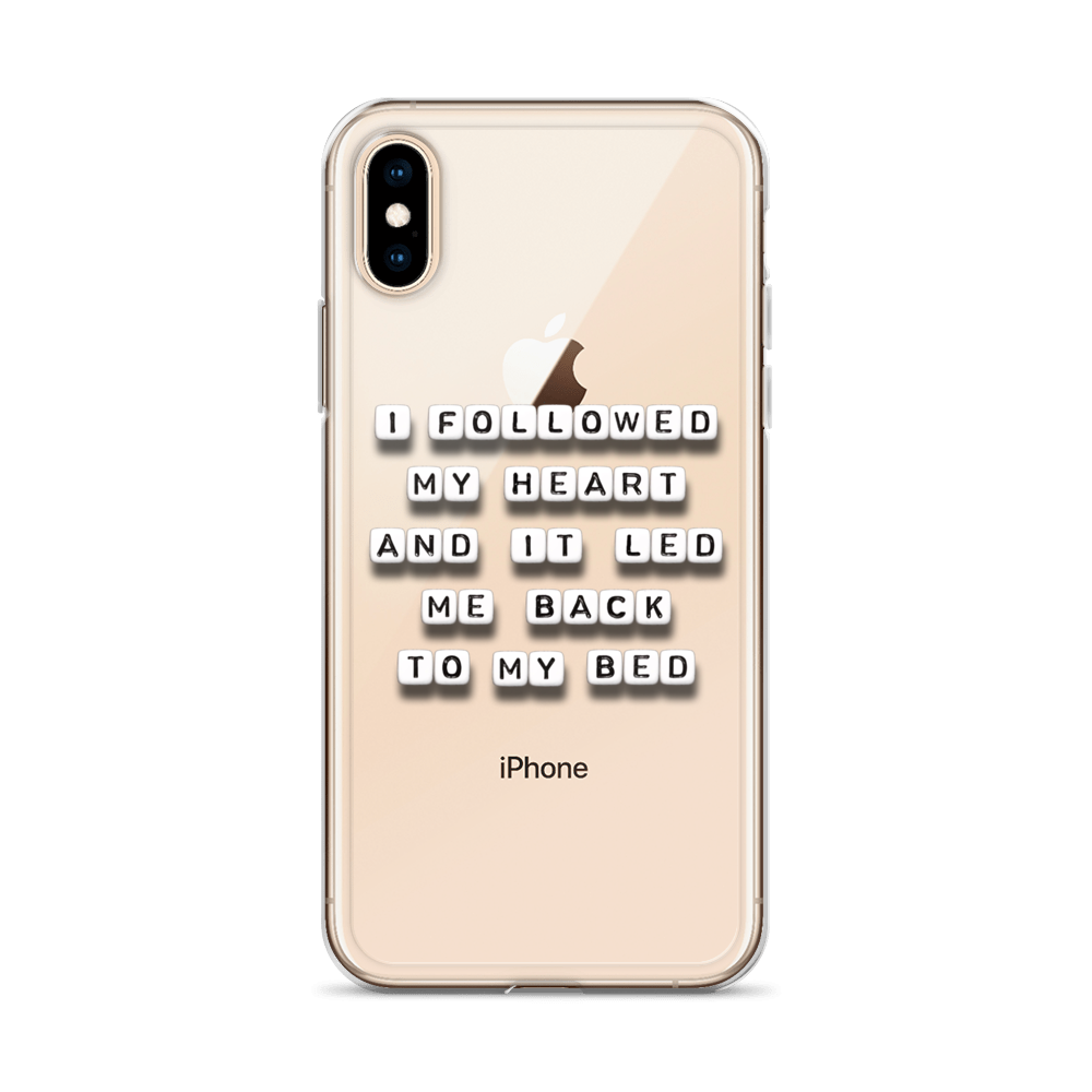 I Followed My Heart to Bed - iPhone Case