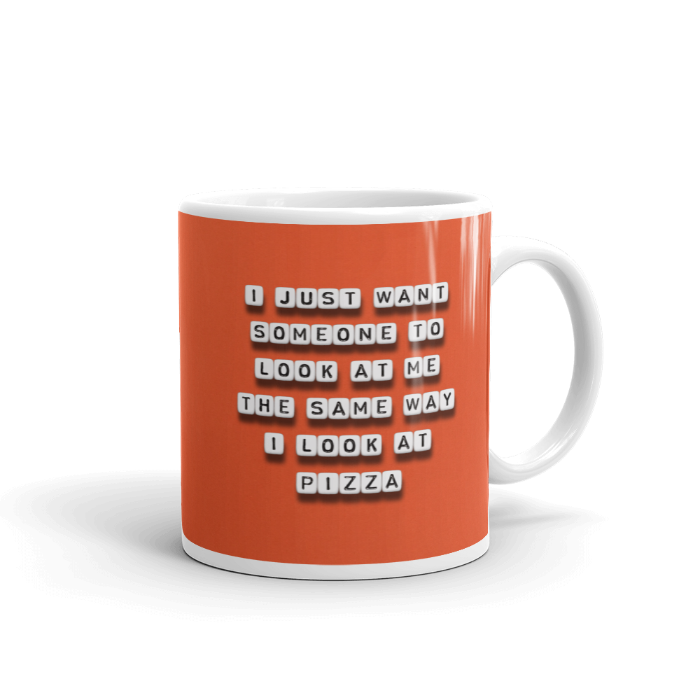 Someone to Look at Me Like Pizza - Mug