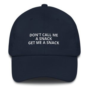 Don't Call Me A Snack - Dad hat