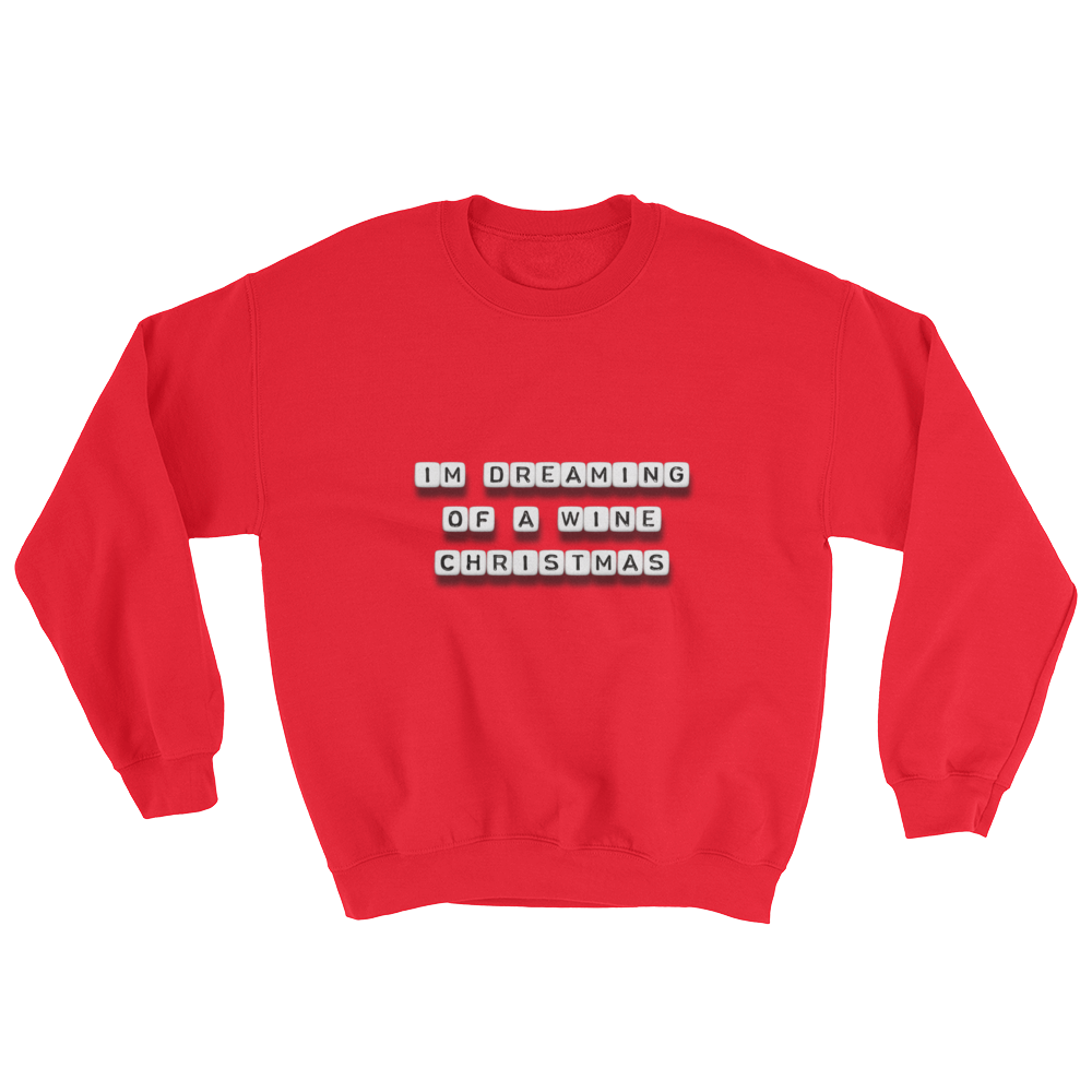 I'm Dreaming of a Wine Christmas - Crewneck Sweatshirt