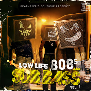 Low Life 808s & Sub Bass Vol 1