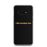'i like mondays now.' Samsung Case (Black)