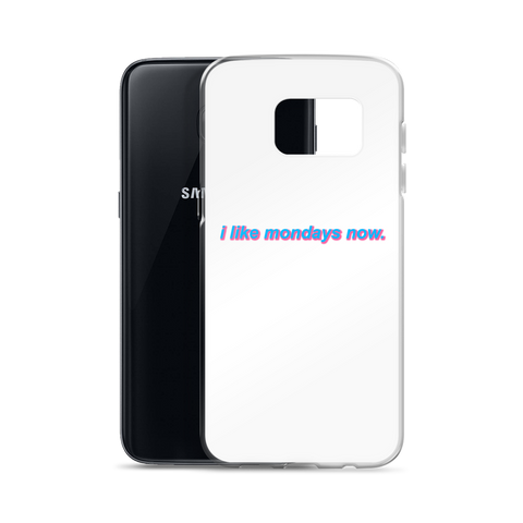 'i like mondays now.' Samsung Case (White)
