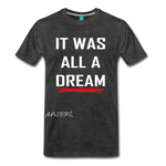 Amibre™ It Was All A Dream Men's Premium T-Shirt - charcoal gray