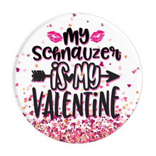 Load image into Gallery viewer, My Schnauzer Is My Valentine Festive PopSocket