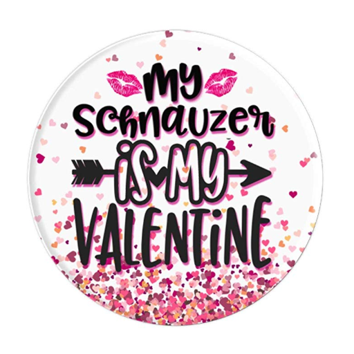 My Schnauzer Is My Valentine Festive PopSocket