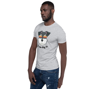 Schnauzer I Can Dig It Short-Sleeve Unisex T-Shirt