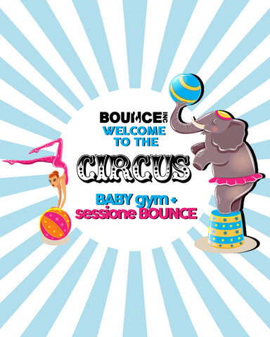 EVENTO BOUNCE - BABY GYM Welcome to the Circus