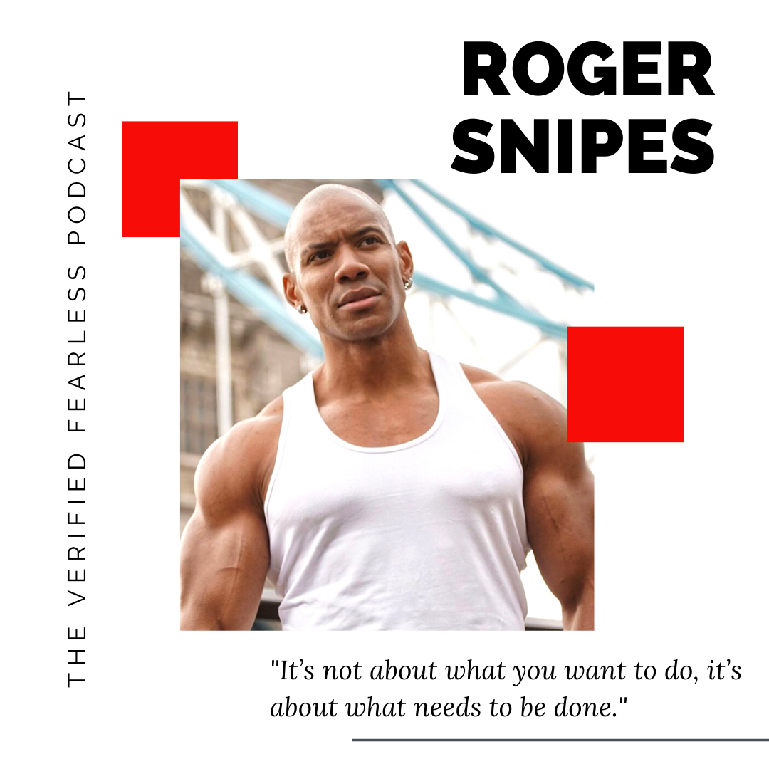 EP 22: Feel The Fear and Do It Anyway w/ Roger Snipes