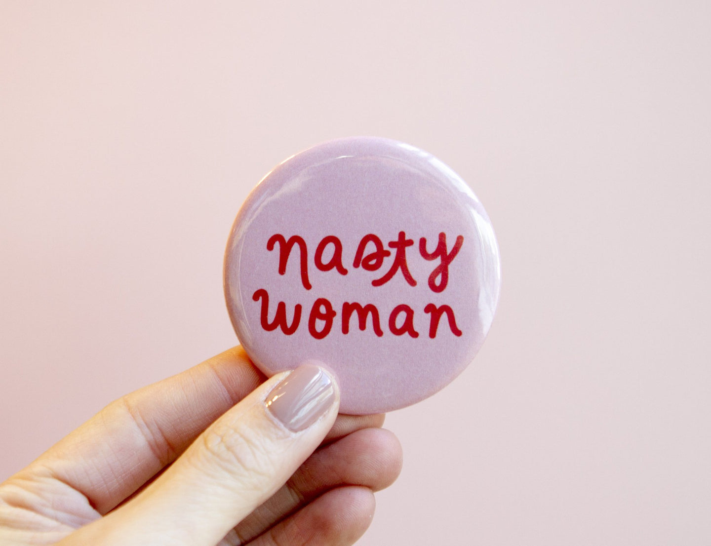 Nasty Woman Fridge Magnet