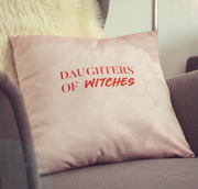The Daughters of the Witches They Couldn't Burn Pillow