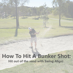 How to Hit a Bunker Shot