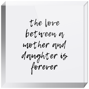 Mother Daughter Forever Acrylic Quote Block