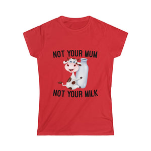 Not Your Mum, Not Your Milk - Slim Fit T-Shirt - My Vegan Menu