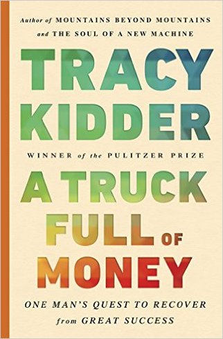 A Truck Full of Money, by Tracy Kidder,