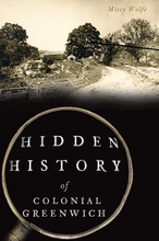 Load image into Gallery viewer, Hidden History Greenwich Book by Missy Wolfe