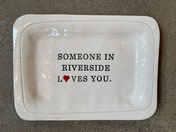 Someone in Riverside Loves You