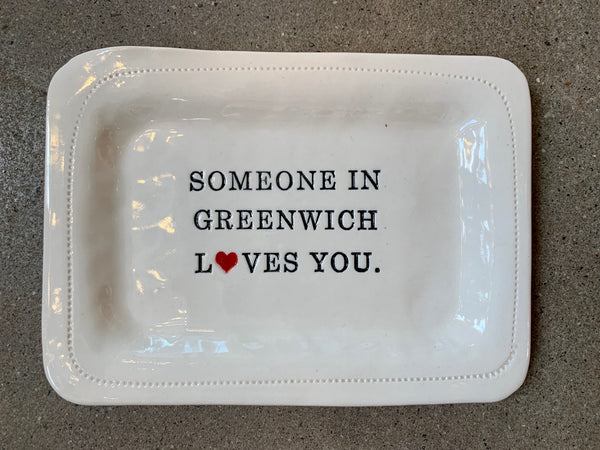 Someone in Greenwich Loves You