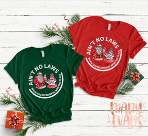 Ain't No Laws When Drinking With The Claus - Funny Christmas Unisex Shirt - Mary Evans